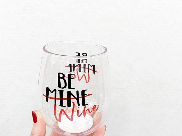 Way To Celebrate Be Mine Wine Glass