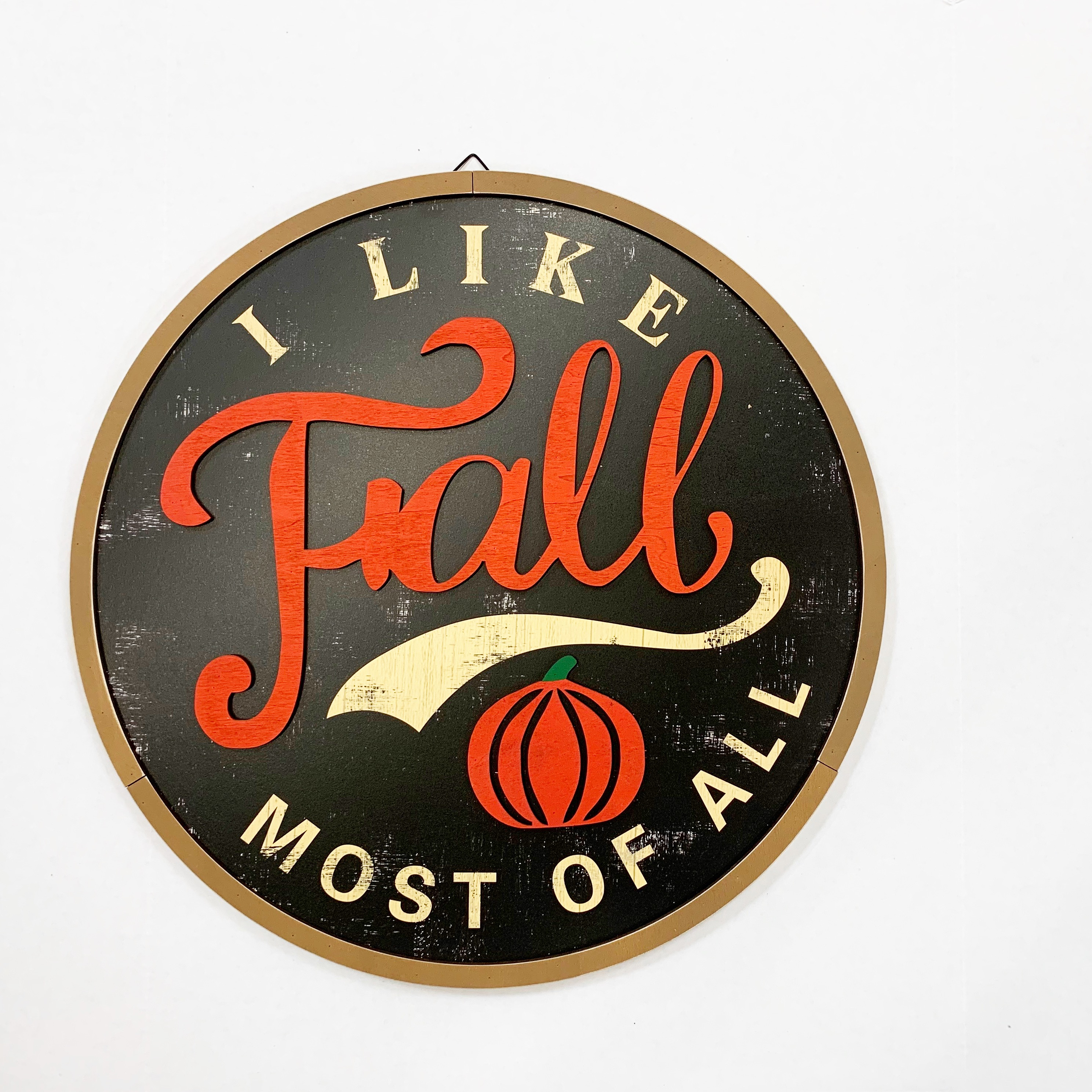 sign that says I like fall most of all